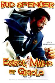 Escroc, macho et gigolo movie