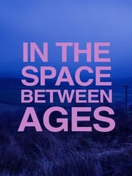 In the Space Between Ages
