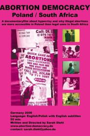 Abortion Democracy: Poland/South Africa (2008)