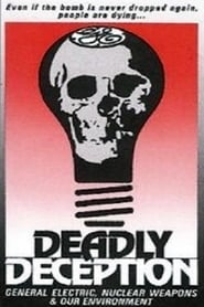 Deadly Deception: General Electric, Nuclear Weapons and Our Environment