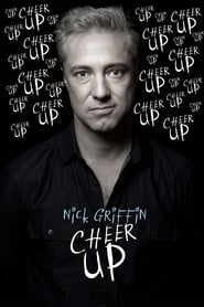 Nick Griffin: Cheer Up : The Movie | Watch Movies Online