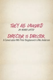 They All Laughed 25 Years Later: Director to Director - A Conversation with Peter Bogdanovich and Wes Anderson (2006)