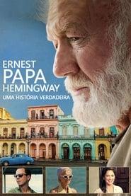 Ernest Papa Hemingway: Uma História Verdadeira