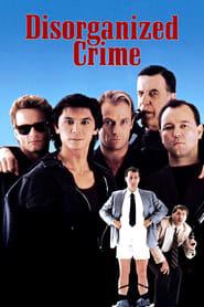 Disorganized Crime 1989
