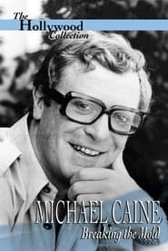 Michael Caine: Breaking the Mold 1994