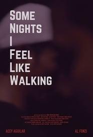 Some Nights I Feel Like Walking 2016