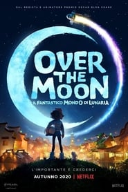 Over the Moon – Il fantastico mondo di Lunaria