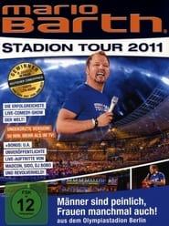 Mario Barth: Stadion Tour 2011: Männer sind peinlich, Frauen manchmal auch! 2011