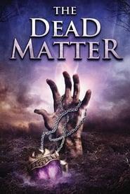 The Dead Matter (2010)