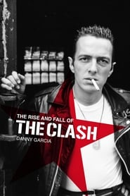 The Clash: The Rise and Fall of The Clash (2012)