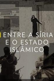 Assistir Entre a Síria e o Estado Islâmico Dublado Online