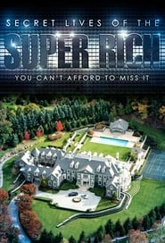 Secret Lives of the Super Rich