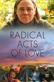 Radical Acts of Love (2019)