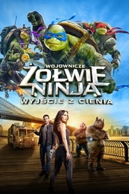 Wojownicze żółwie ninja: Wyjście z cienia / Teenage Mutant Ninja Turtles: Out of the Shadows (2016)