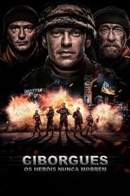 Ciborgues: Os Heróis Nunca Morrem Legendado Online