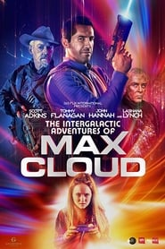 Regardez The Intergalactic Adventures of Max Cloud Online HD Française (2019)