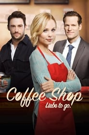 Coffee Shop – Liebe to go (2014)