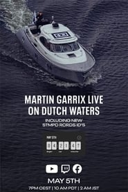 Martin Garrix Live: On Dutch Waters