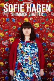 Sofie Hagen -  Shimmer Shatter 2017