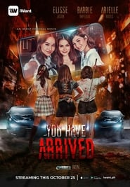 You Have Arrived 2019 hd full pinoy movies