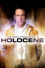 Regarder The Man from Earth: Holocene
