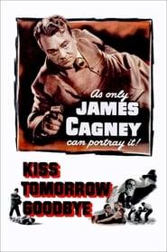 Kiss Tomorrow Goodbye – Δια πυρός και σιδήρου – Ο γκάνγκστερ με το λερωμένο πρόσωπο