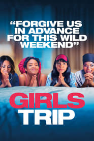 Girls Trip 2017 Full Movie HD Quality