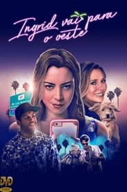 Assistir Ingrid Goes West Dublado