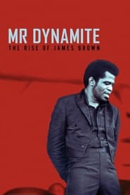 Mr. Dynamite - The Rise of James Brown