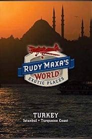 Rudy Maxa's World Exotic Places: Turkey 2009