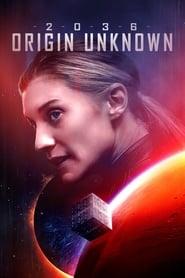 Poster 2036 Origin Unknown 2018