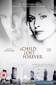 Watch A Child Lost Forever: The Jerry Sherwood Story 1992 Free Online