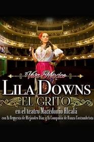 El Grito: Lila Downs en el Teatro Macedonio Alcalá, con la Orquesta de Alejandro Díaz y la Compañía de Danza Costumbrista (2020)