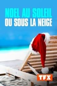 Noël au soleil ou sous la neige