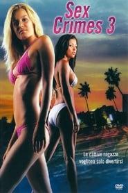 Sex crimes 3 – Le cattive ragazze vogliono solo divertirsi (2005)
