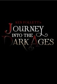 voir serie Ken Follett's Journey Into the Dark Ages 2013 streaming