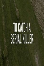 To Catch a Serial Killer with Trevor McDonald (2018)