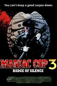 Maniac Cop III: Badge of Silence (1993)