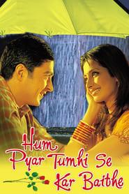 Hum Pyar Tumhi Se Kar Baithe (2002) Hindi Movie