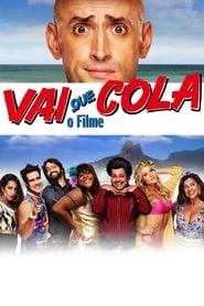 Vai Que Cola: O Filme