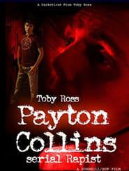 Payton Collins: Serial Rapist (2011)