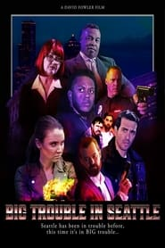 Big Trouble in Seattle : The Movie | Watch Movies Online