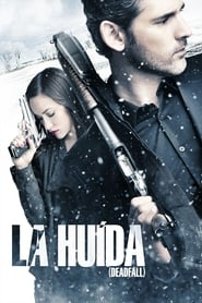 La Huída (Deadfall)