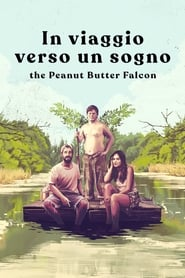 In viaggio verso un sogno – The Peanut Butter Falcon