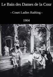 Le bain des dames de la cour 1904