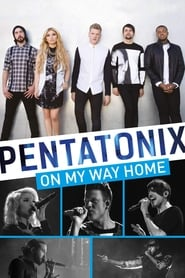 Pentatonix: On My Way Home 2015