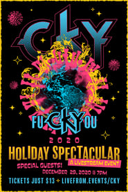 CKY: fuCKYyou 2020 Holiday Spectacular