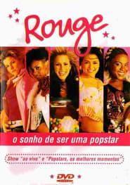 Rouge - O Sonho de Ser Uma Popstar 2002