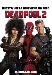 Guarda Deadpool 2 Streaming su FilmSenzaLimiti