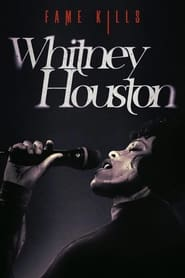 مترجم أونلاين و تحميل Fame Kills: Whitney Houston 2021 مشاهدة فيلم